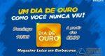 É NESTE DOMINGO (10/06), O DIA DE OURO NO MAGAZINE LUIZA EM BARBACENA