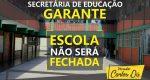SECRETÁRIA ESTADUAL DE EDUCAÇÃO GARANTE: ESCOLA NÃO SERÁ FECHADA