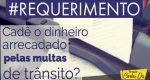 CARLOS DU SOLICITA INFORMAÇÕES SOBRE DINHEIRO ARRECADADO COM AS MULTAS
