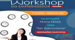 BARBACENA PROMOVE, ONLINE E GRATUITOS, WORKSHOPS DO EMPREENDEDOR